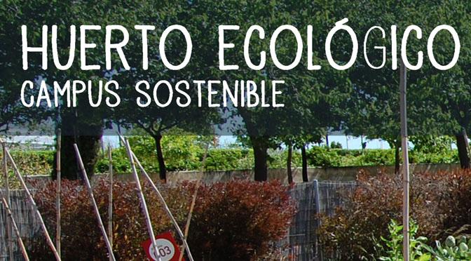 Campus Sostenible lanza el Huerto Ecológico Comunitario