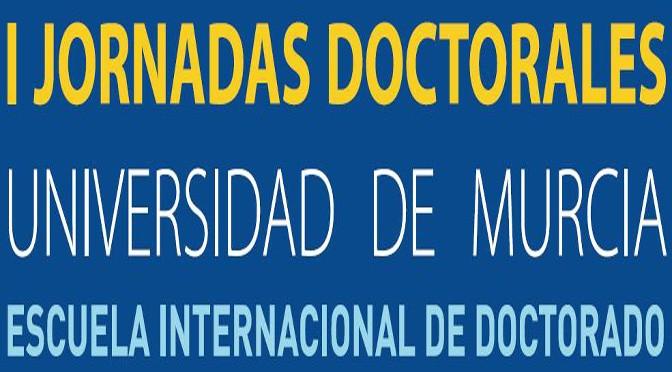 I JORNADAS DOCTORALES UNIVERSIDAD DE MURCIA