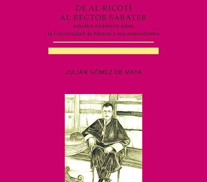Se presenta un libro de estudios históricos sobre la Universidad de Murcia y sus antecedentes