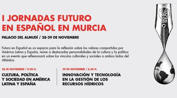 La innovación en la gestión de recursos hídricos, en las Jornadas Futuro en Español en Murcia
