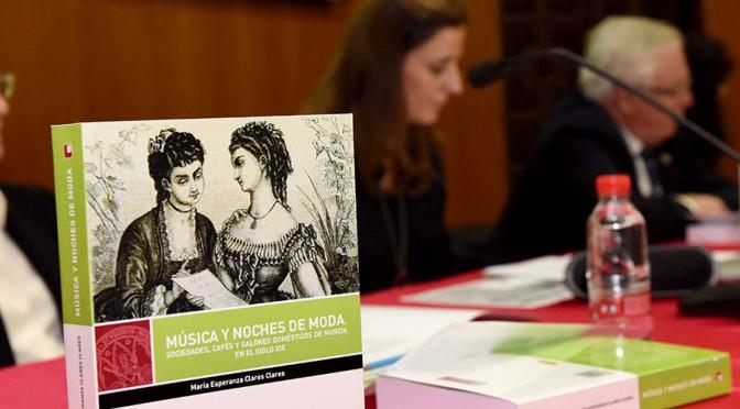 UMU publica una obra sobre música y noches de moda en la Murcia del XIX