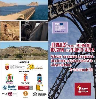 La UMU y la UPCT acogen las Jornadas sobre el patrimonio industrial en la Región de Murcia