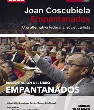 La Universidad de Murcia acoge la presentación del libro 'Empantanados' de Joan Coscubiela