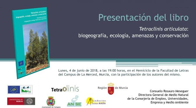 Presentación del libro 'Tetraclinis articulata: biogeografía, ecología, amenazas y conservación'