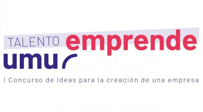 """I Concurso de Ideas para la creación de una empresa """"Talento umuemprende"""""""