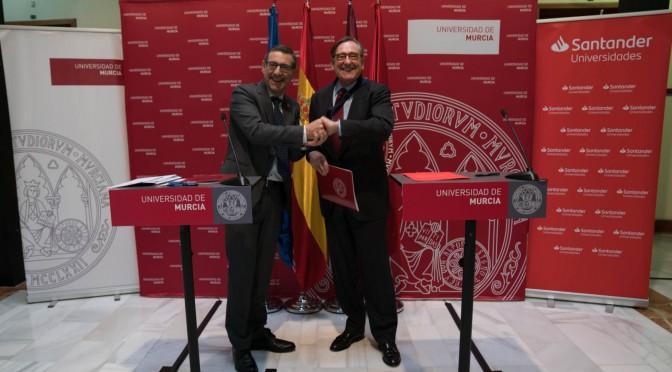 Universidad de Murcia y Banco Santander firman un convenio que impulsará el emprendimiento, la investigación y la internacionalización