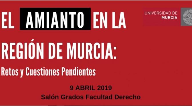 La Universidad de Murcia dedica una jornada al amianto y su presencia en la Región de Murcia