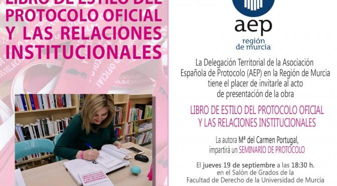 La Universidad de Murcia acoge la presentación de un libro de protocolo oficial y relaciones institucionales