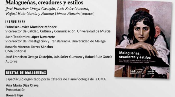 Las universidades de Murcia y Málaga presentan un libro dedicado a la importancia de la Malagueña como palo del flamenco