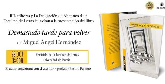 La Universidad de Murcia acoge la presentación del libro 'Demasiado tarde para volver' de Miguel Ángel Hernández