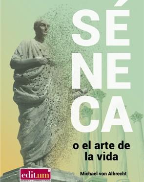 """La Universidad de Murcia presenta el libro """"Séneca o el arte de la vida. Una introducción"""" del profesor Michael Von Albrecht."""