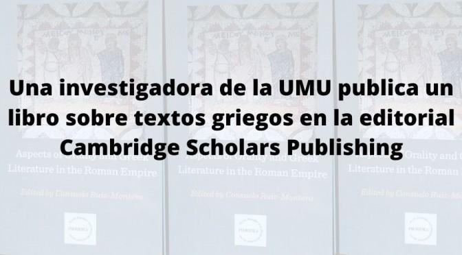 Una investigadora de la UMU publica un libro sobre textos griegos en la editorial Cambridge Scholars Publishing