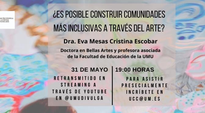 El arte como herramienta para crear sociedades inclusivas en una nueva charla de la UMU y El corte Inglés