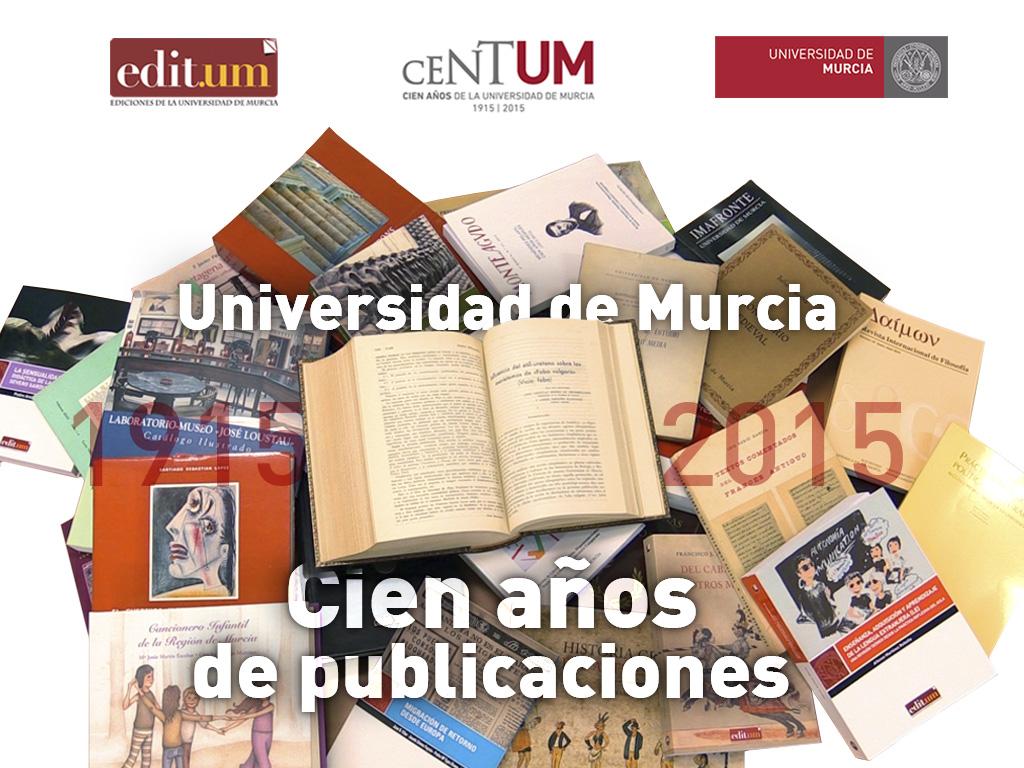 Universidad de Murcia. Cien años de publicaciones