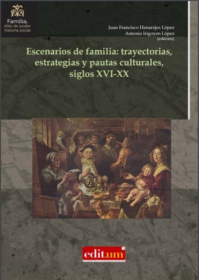 Portada del libro Escenarios de familia: Trayectorias, estrategias y pautas culturales, siglos XVI-XX